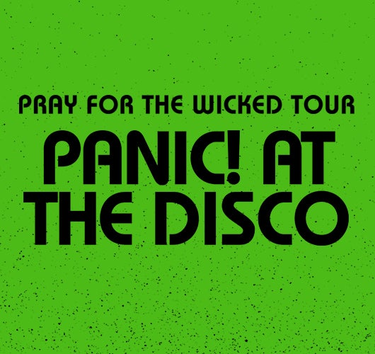 More Info for Panic! At The Disco Announce Second Leg of 'Pray for the Wicked Tour' with Two Feet