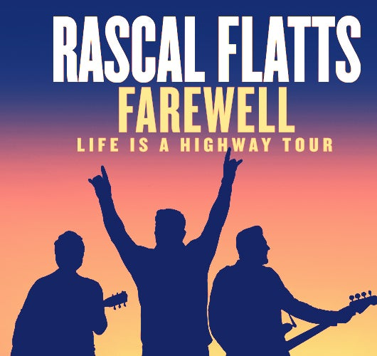 More Info for More Dates Added to Rascal Flatts Farewell: Life Is A Highway Tour Including Stop at Sprint Center