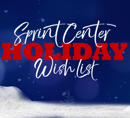 More Info for Sprint Center Holiday Wish List